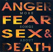 More Songs About Anger, Fear, Sex & Death(s).JPG